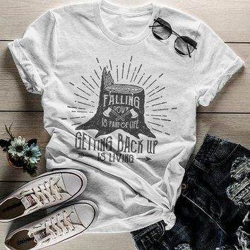 Women's Inspirational T Shirt Falling Down Is Life Getting Up Living Logger Graphic Tee