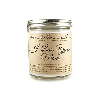 I Love You Mom - 8oz Soy Candle