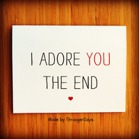 "Anniversary Card "" I adore you the end "" Greeting card. I love you card. Sweetheart Card. Adore. Red Heart. Romantic."