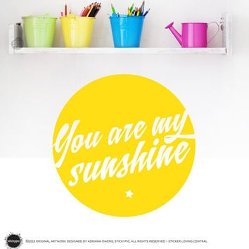 You Are My Sunshine Circle Wall/Door Decal - (Children Bedroom Nursery Baby Boy Girl)