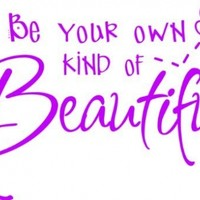 "Be Your Own Kind Of Beautiful Picture Art - Color=As Seen - Size=14""X20"" - Kids Girls Bedroom - Peel & Stick Sticker - Vinyl Wall Decal"