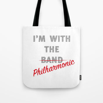 I'm with the philharmonic // I'm with the cooler band Tote Bag by Camila Quintana S