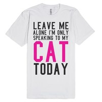 Leave Me Alone I'm Only Speaking To My Cat Today Tee (Pink