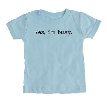 Yes, I'm Busy. Baby Tee