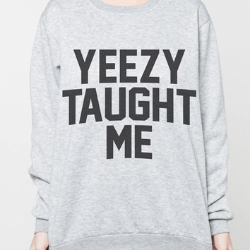 Yeezy Taught Me Jumper Kanye West Rapper Music Rap Grey T-Shirt Women Sweatshirts Shirt T Shirts Sweater Unisex Tshirt Size S M L