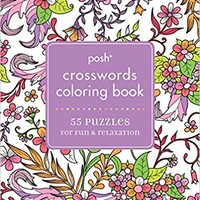 Posh Crosswords Adult Coloring Book: 55 Puzzles for Fun & Relaxation Paperback – October 4, 2016