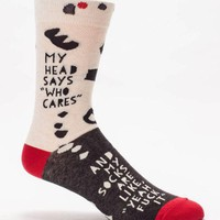 My Head Says Who Cares / My Socks Say Fuck It Men's Socks
