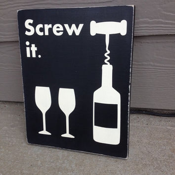Screw It Wood Wine Sign Distressed Black & Off White