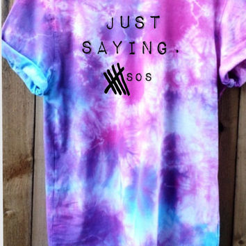 "Tie Dye Shirt Hipster Teen 5sos ""Just Saying"", Teenage Runaway,concerts school shirt fashion"