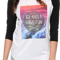 Empyre Delgado Be Wild Have Fun Baseball Tee