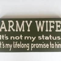 ON SALE - Army Wife it's not my status it's my lifelong promise to him Wood/Vinyl Sign