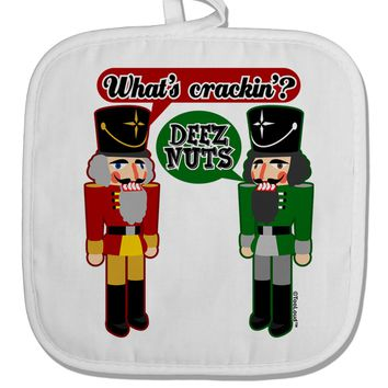 Whats Crackin - Deez Nuts White Fabric Pot Holder Hot Pad by TooLoud