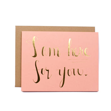 I am Here For You Sympathy Card