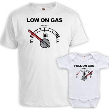 Matching Father And Baby Father Daughter Matching Shirts Daddy And Son Shirts Family T Shirts Low On Gas Full On Gas Bodysuit MAT-742-743