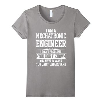 Mechatronic Engineer I Solve Problems Funny T-Shirt