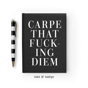 Carpe That F**king Diem - Writing Journal, Hardcover Notebook, Sketchbook, Diary, Blank or Lined Pages, 5x7 diary, Black And White Quote