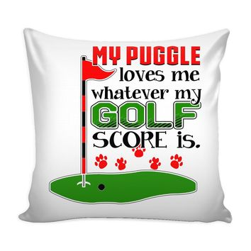 Funny Pug Golf Graphic Pillow Cover My Puggle Loves Me Whatever My