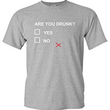 Are You Drunk College Party Humor Mens Funny Novelty Graphic Drinking T Shirt