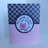 For Mom - Any Ocassion Handmade Owl Greeting Card - Owl Always Be Your Best Friend - For Her- Miss You- Birthday
