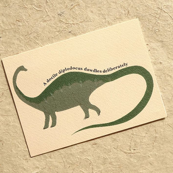 Dinosaur card, hand-illustrated green diplodocus card with witty alliterative phrase, perfect for the dinosaur lover in your life