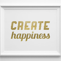 Create Happiness Inspirational Print, Motivational Wall Decor, Matte Faux Gold Art, Motivational Quote, Minimalist Art, Modern Office Art