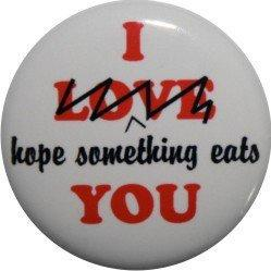 Funny I love you button or magnet perfect for by nastybuttons