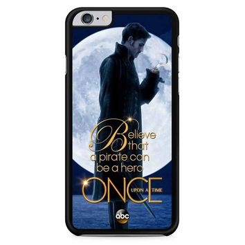 Once Upon A Time Captain Hook Believe iPhone 6 Plus / 6S Plus Case