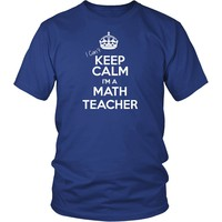 I Can't Keep Calm I Am A Math Teacher