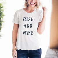 Rise and Wine Short Sleeve Tee