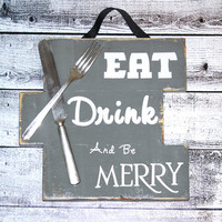 Eat, Drink, and be Merry Kitchen decor sign, upcycled silver silverware and reclaimed pallet wood sign, Kitchen Decor,