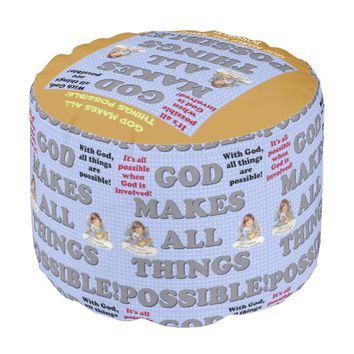 God Makes All Things Possible! Pouf