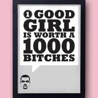 "KANYE WEST ""One good girl is worth a thousand bitches"" poster - Yeezus lyrics - I Am A God - Jay-Z - original art"