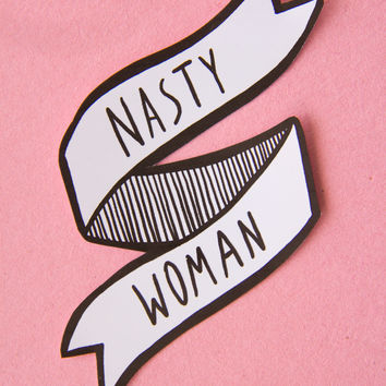 """Nasty Woman"" Banner Sticker"