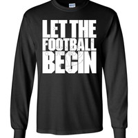 Let the Football Begin Long-Sleeve T-Shirt