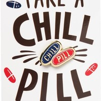 Take A Chill Pill Enamel Pin on Gift Card