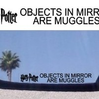 (2) Objects in Mirror Are Muggles - Decals Stickers - For Fans of Harry Potter Harry Potter and the Philosopher's Stone Harry Potter and the Chamber of Secrets Harry Potter and the Prisoner of Azkaban Harry Potter and the Goblet of Fire Harry Potter and th