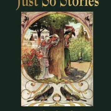 Just So Stories - For Little Children by Rudyard Kipling (1902)