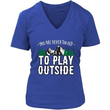 You are Never Too Old to Play Outside - Women's V-Neck
