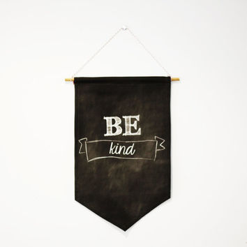 WALL HANGING flag pennant sign banner. Be kind. by mybeardedpigeon
