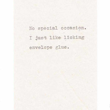 No Special Occasion Envelope Glue Card | Funny Just Because Card Indie Vintage Typewriter Nerdy Sarcastic Humor