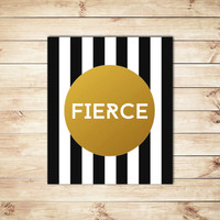 Fierce, Black and White, Gold Foil Print, Typography, Typographic Print, Dorm Decor, Home Decor, Apartment Decor