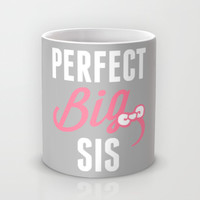 Perfect Big Sis Mug by LookHUMAN