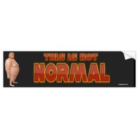 this is not normal bumper sticker