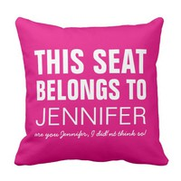 Funny Personalized Pink This Seat Belongs To Throw Pillow