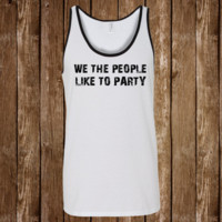 We the People Like to Party - Unisex Tank