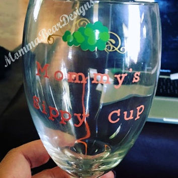 """""""Mommy's sippy cup"""" wine glass"""