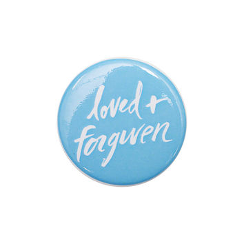 Loved + Forgiven Blue Button