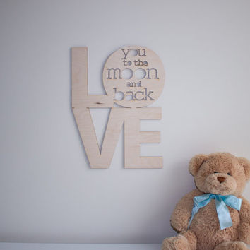 Love You To The Moon And Back natural wood laser cut wall decor  modern nursery wall art love art moon artwork  wall typography wall words