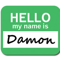 Damon Hello My Name Is Mouse Pad