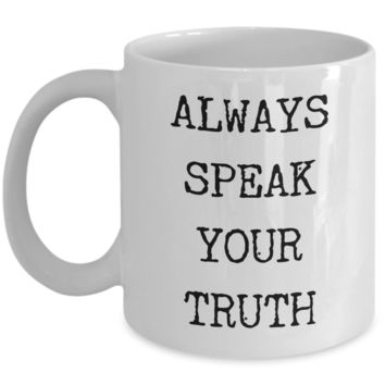 Always Speak Your Truth Mug Ceramic Coffee Cup